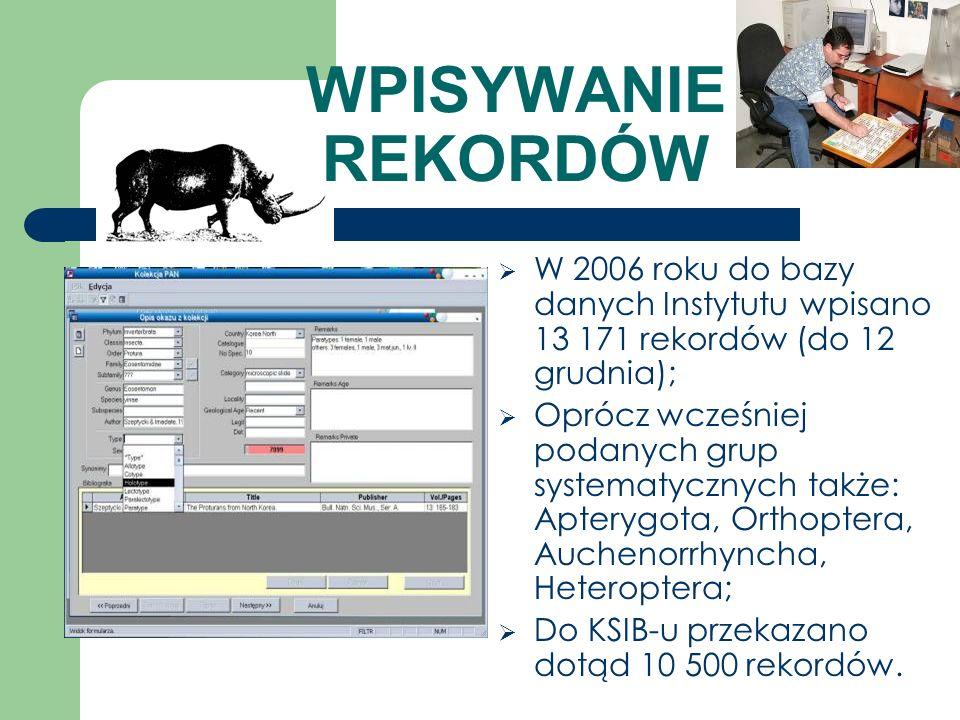 WPISYWANIE REKORDÓW W 2006 roku do bazy danych Instytutu wpisano 13 171 rekordów (do 12 grudnia);