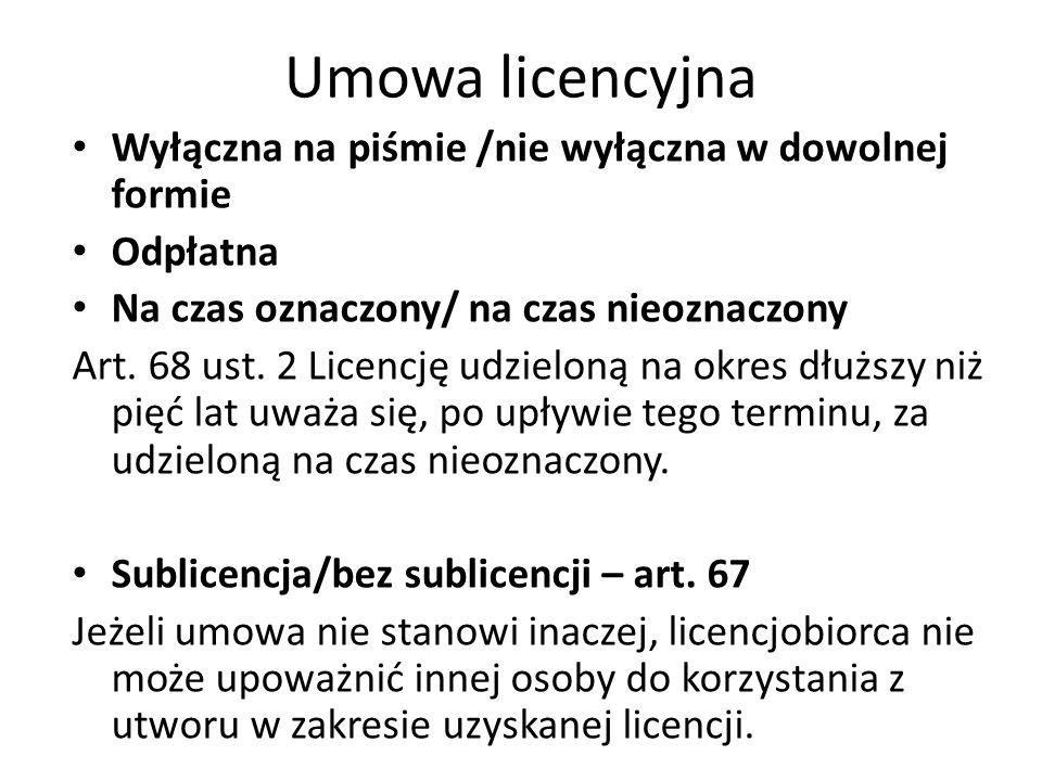 Umowa licencyjna Wyłączna na piśmie /nie wyłączna w dowolnej formie