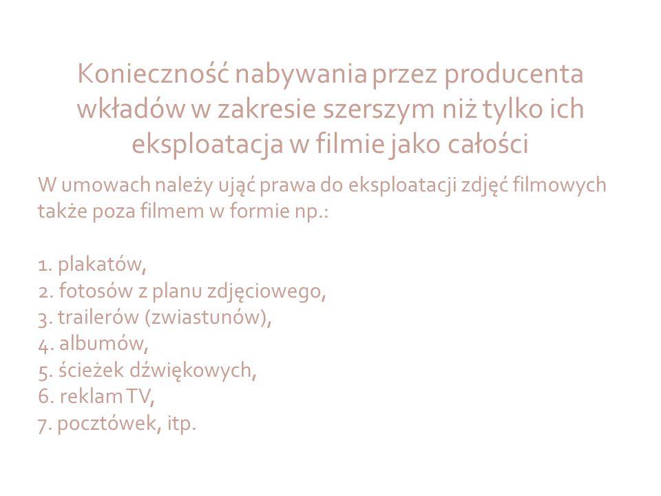 Konieczność nabywania przez producenta wkładów w zakresie szerszym niż tylko ich eksploatacja w filmie jako całości