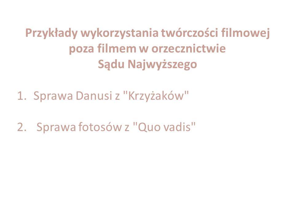 Przykłady wykorzystania twórczości filmowej poza filmem w orzecznictwie