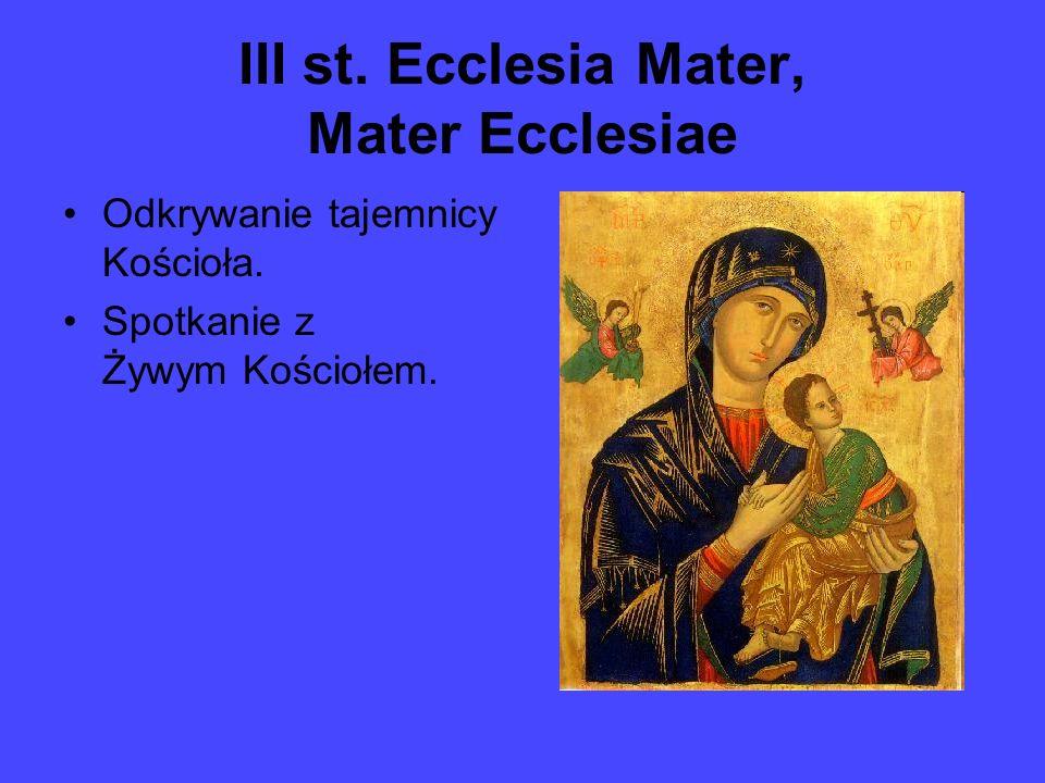 III st. Ecclesia Mater, Mater Ecclesiae