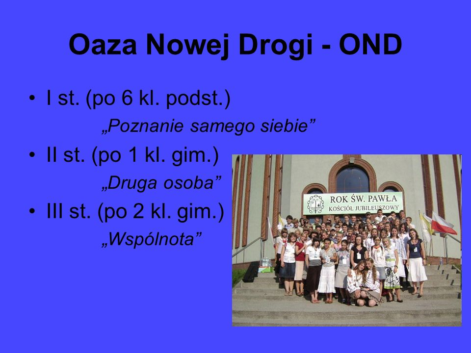Oaza Nowej Drogi - OND I st. (po 6 kl. podst.) II st. (po 1 kl. gim.)