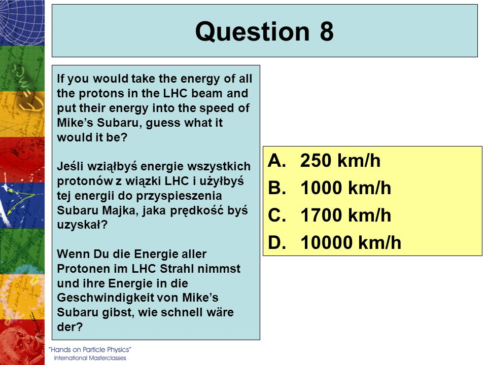 Question 8 250 km/h 1000 km/h 1700 km/h 10000 km/h