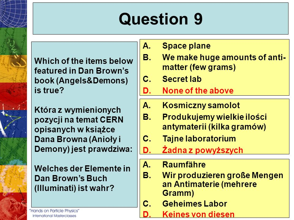 Question 9 Space plane We make huge amounts of anti-matter (few grams)