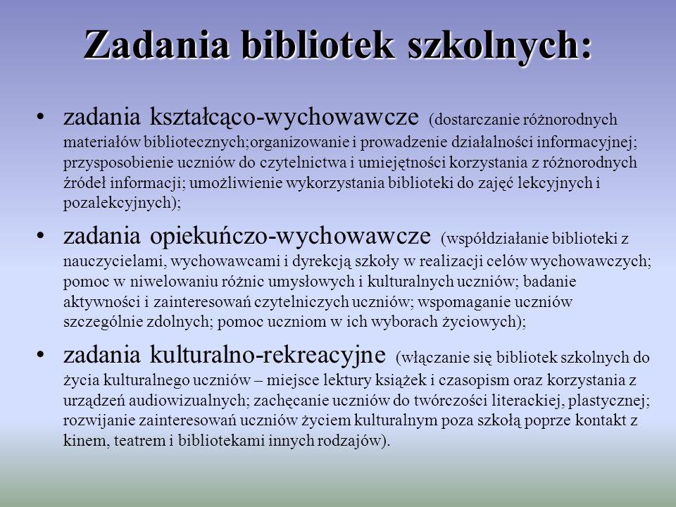 Zadania bibliotek szkolnych: