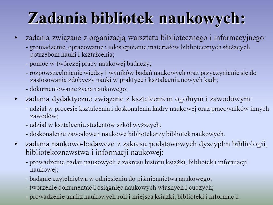 Zadania bibliotek naukowych: