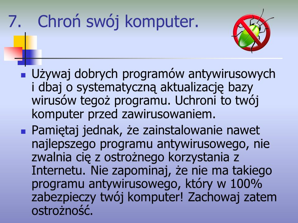 7. Chroń swój komputer.