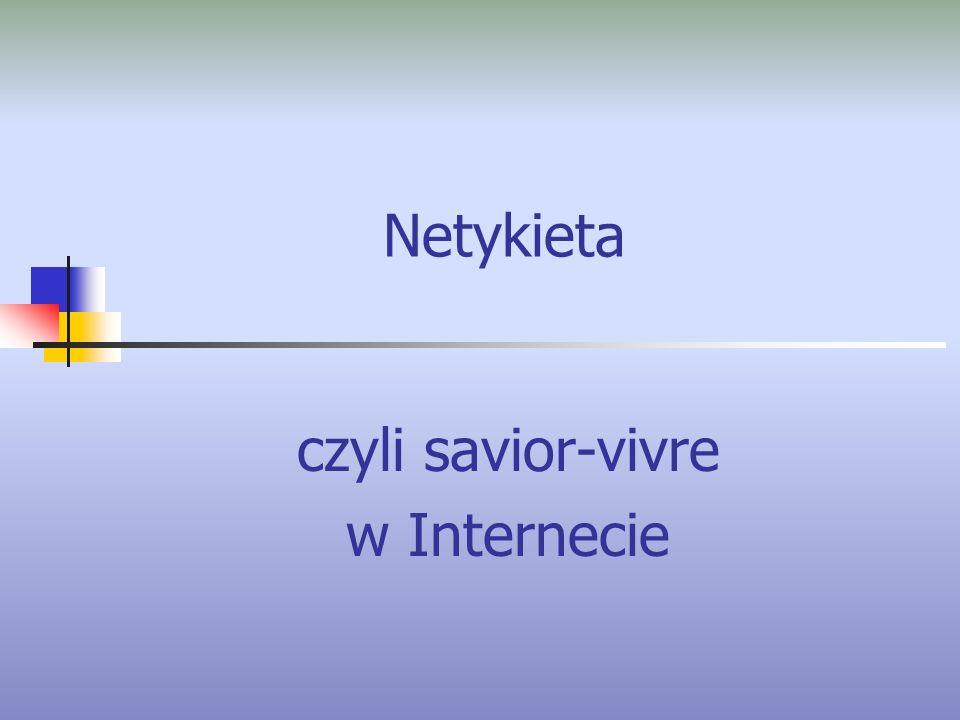 czyli savior-vivre w Internecie