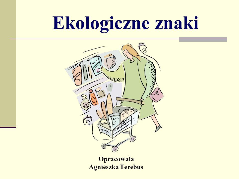 Opracowała Agnieszka Terebus