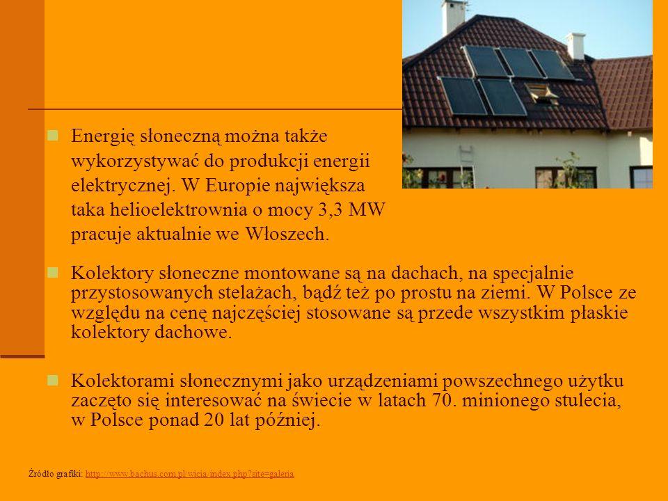 Energię słoneczną można także wykorzystywać do produkcji energii elektrycznej. W Europie największa taka helioelektrownia o mocy 3,3 MW pracuje aktualnie we Włoszech.
