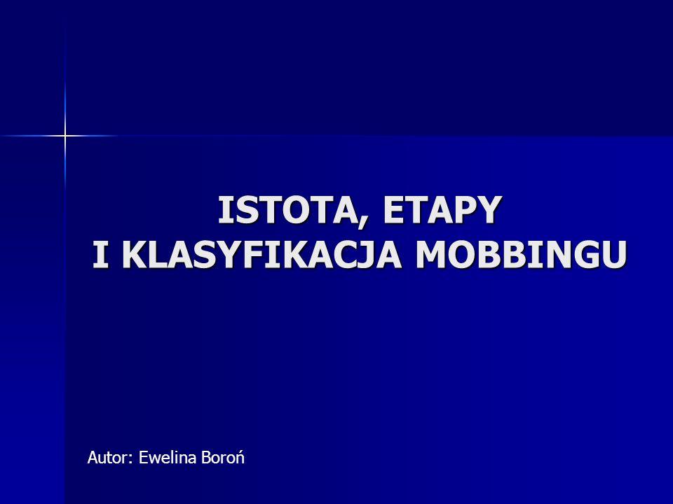 ISTOTA, ETAPY I KLASYFIKACJA MOBBINGU