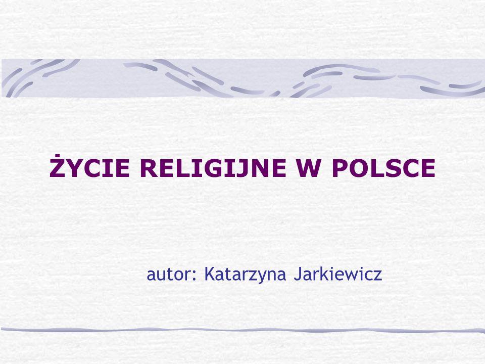 ŻYCIE RELIGIJNE W POLSCE