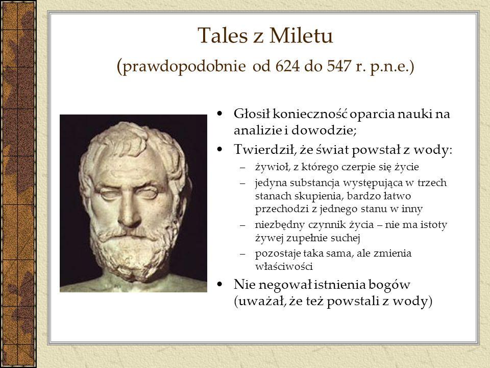 Tales z Miletu (prawdopodobnie od 624 do 547 r. p.n.e.)