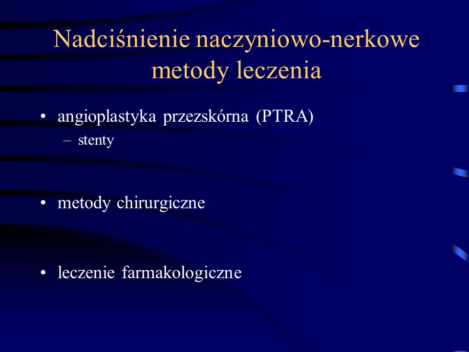 Nadciśnienie naczyniowo-nerkowe metody leczenia