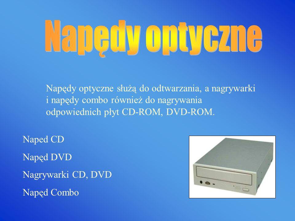Napędy optyczne Napędy optyczne służą do odtwarzania, a nagrywarki i napędy combo również do nagrywania odpowiednich płyt CD-ROM, DVD-ROM.