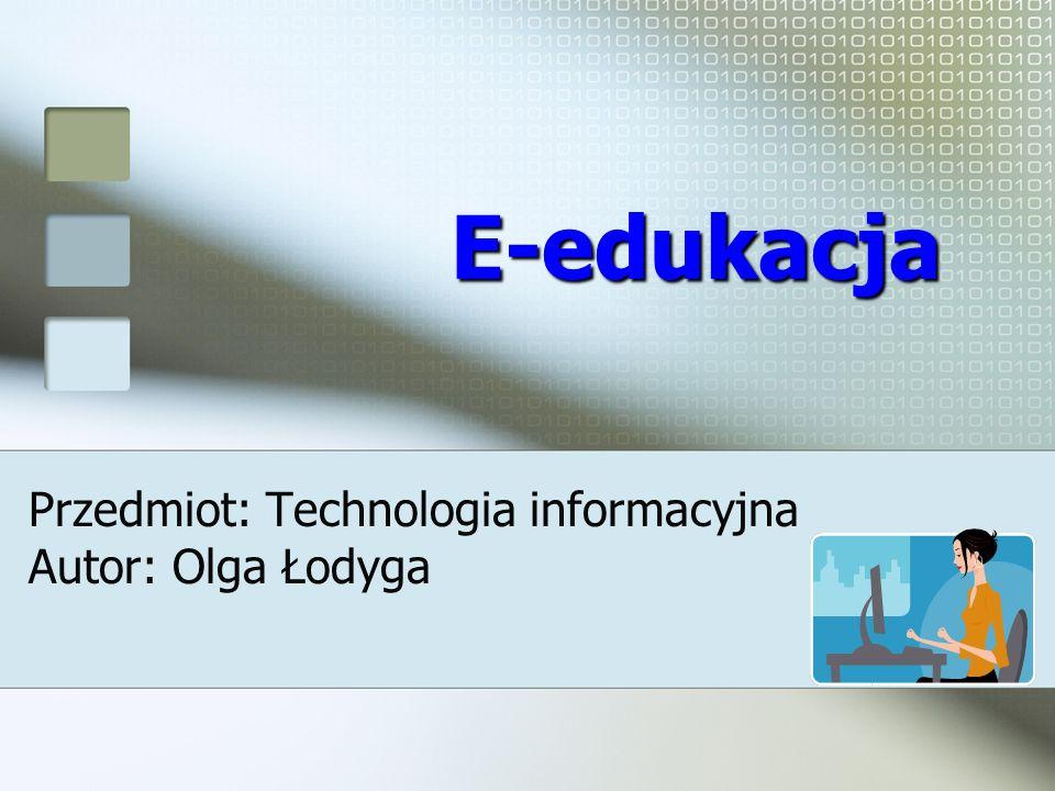 Przedmiot: Technologia informacyjna Autor: Olga Łodyga