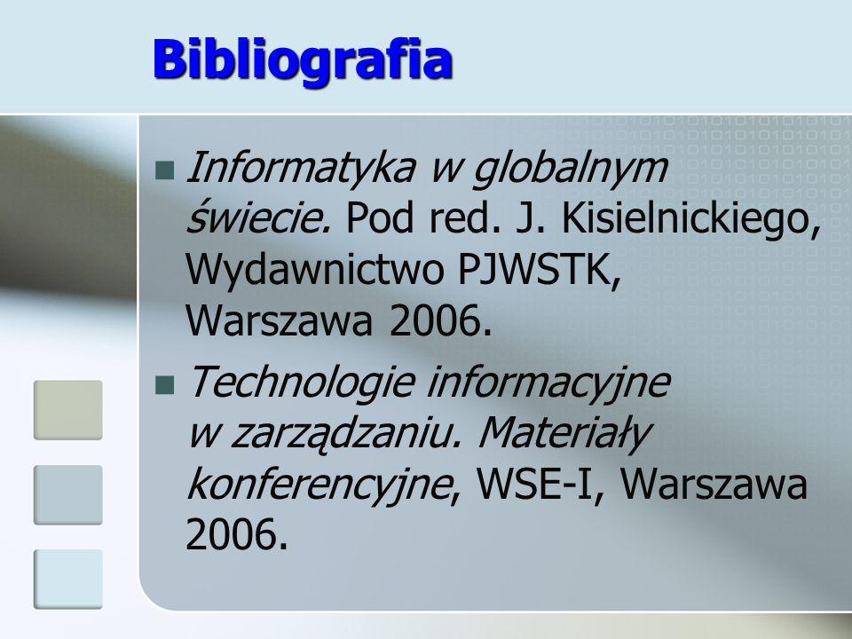 Bibliografia Informatyka w globalnym świecie. Pod red. J. Kisielnickiego, Wydawnictwo PJWSTK, Warszawa 2006.