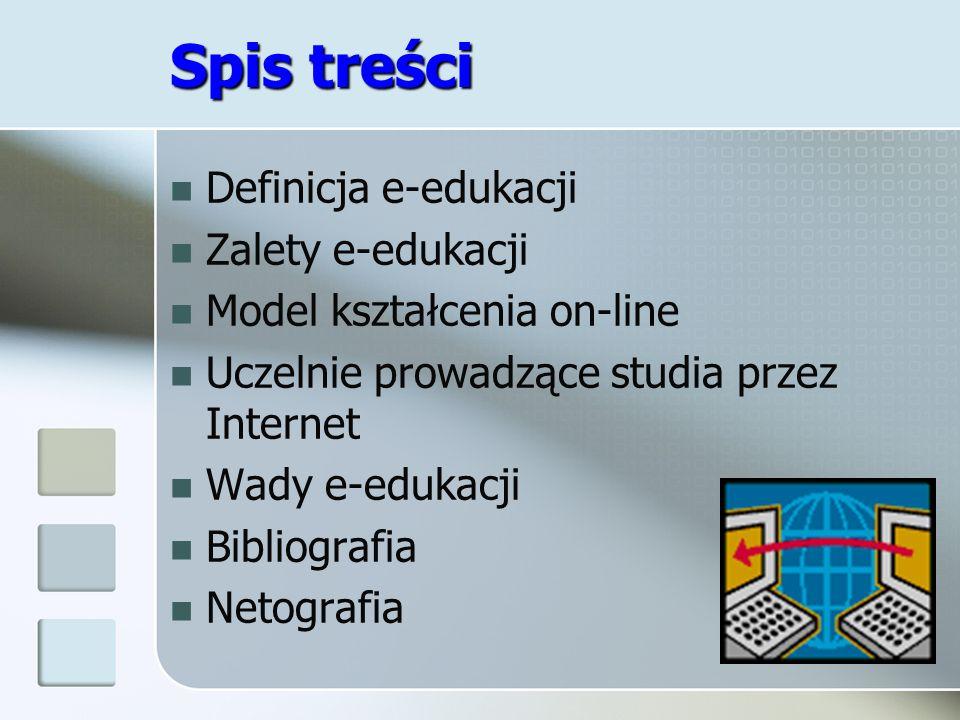 Spis treści Definicja e-edukacji Zalety e-edukacji