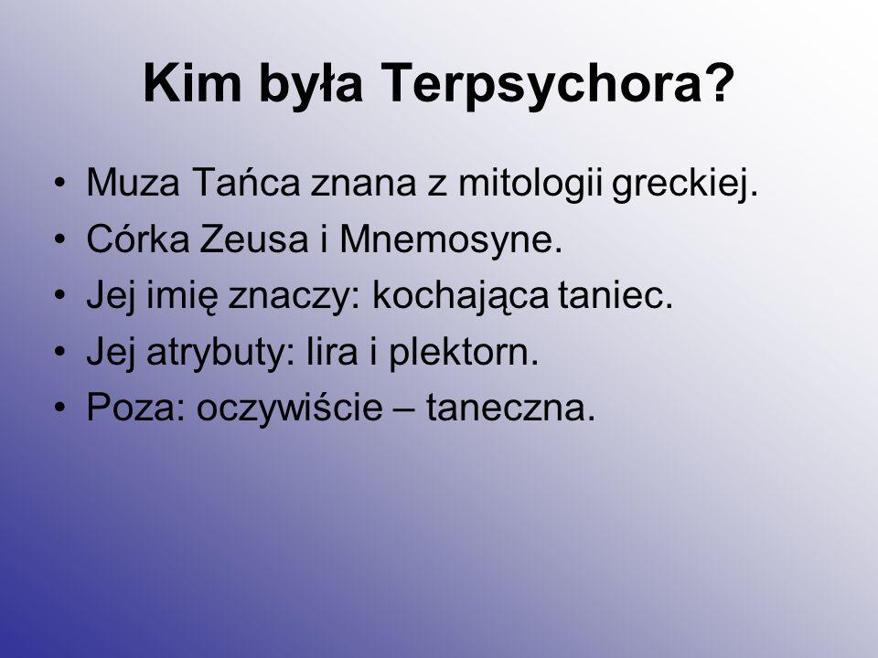 Kim była Terpsychora Muza Tańca znana z mitologii greckiej.