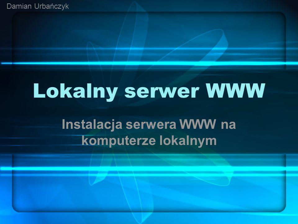Instalacja serwera WWW na komputerze lokalnym