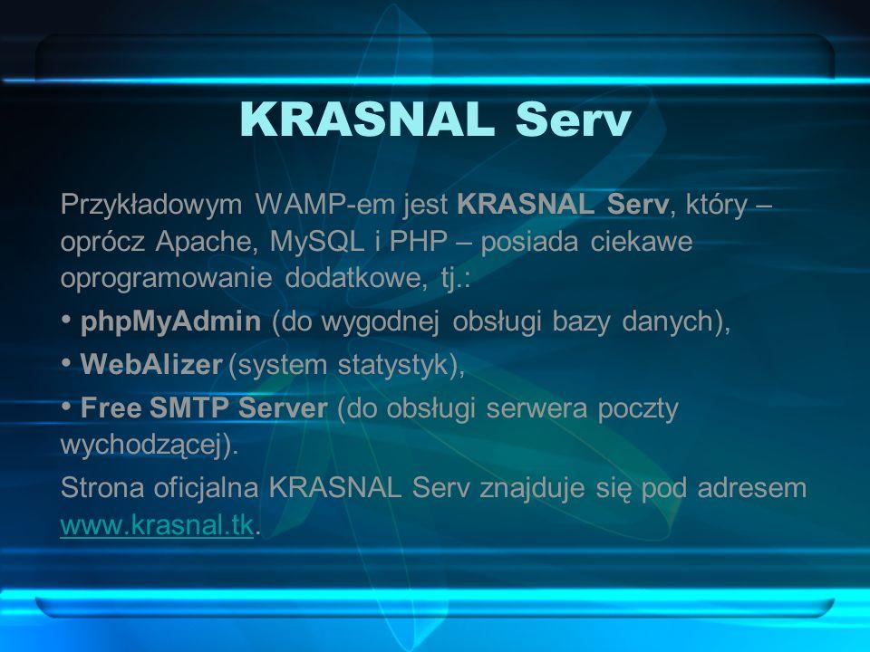 KRASNAL Serv Przykładowym WAMP-em jest KRASNAL Serv, który – oprócz Apache, MySQL i PHP – posiada ciekawe oprogramowanie dodatkowe, tj.: