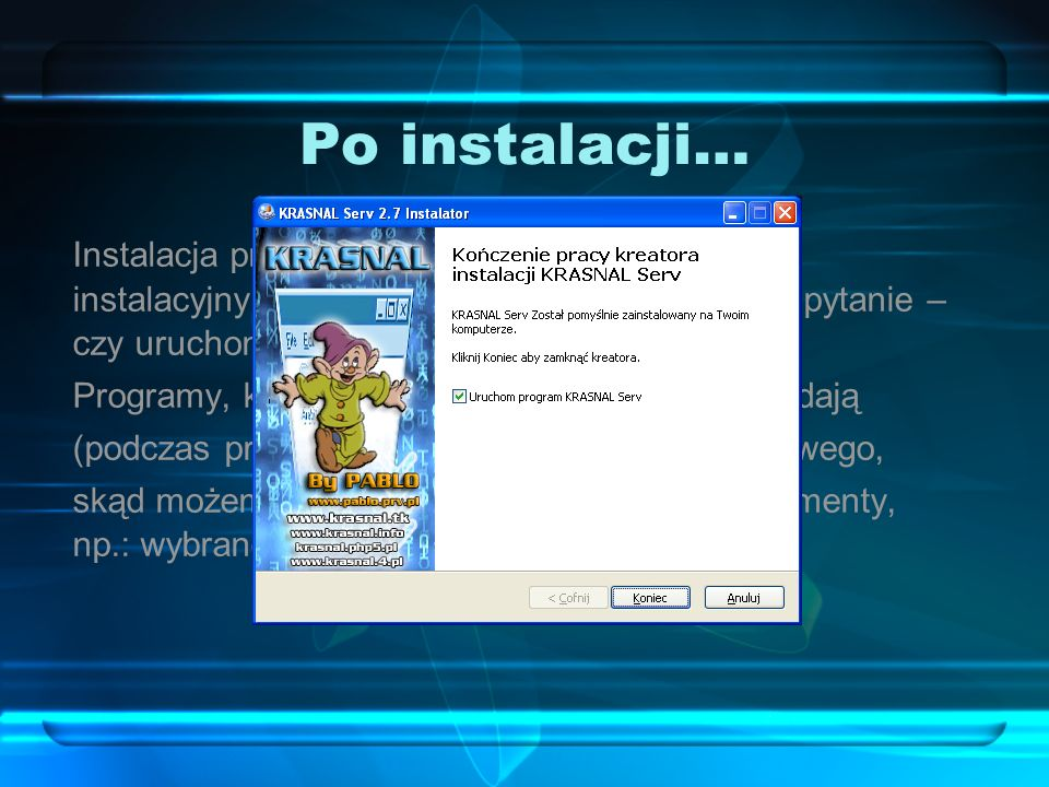 Po instalacji… Instalacja przebiega automatycznie, a program instalacyjny po zakończeniu procedury, zadaje pytanie – czy uruchomić serwer
