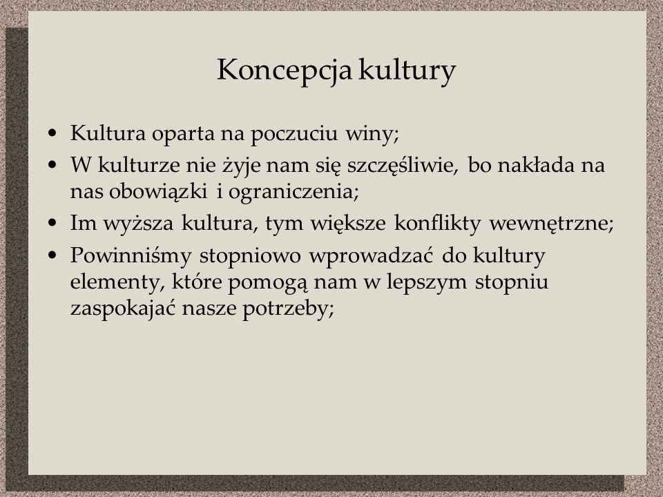 Koncepcja kultury Kultura oparta na poczuciu winy;