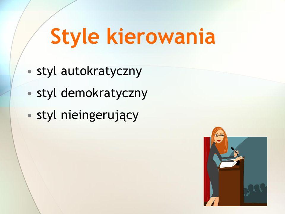 Style kierowania styl autokratyczny styl demokratyczny