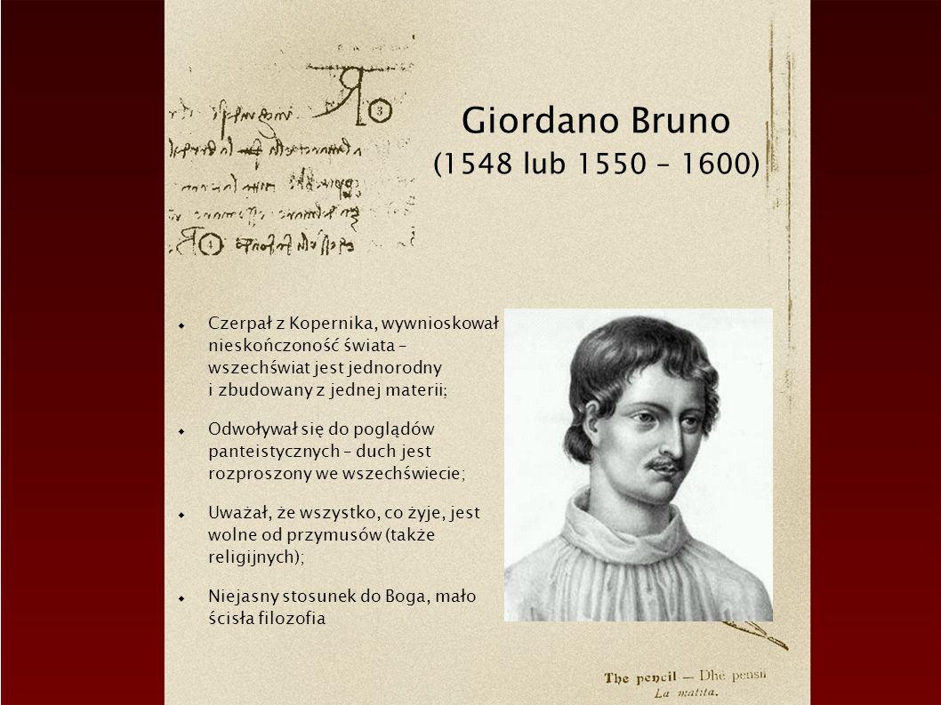 Giordano Bruno (1548 lub 1550 – 1600)