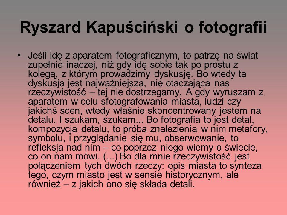 Ryszard Kapuściński o fotografii