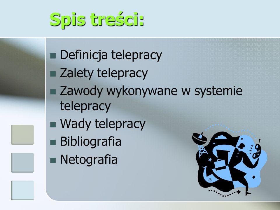Spis treści: Definicja telepracy Zalety telepracy