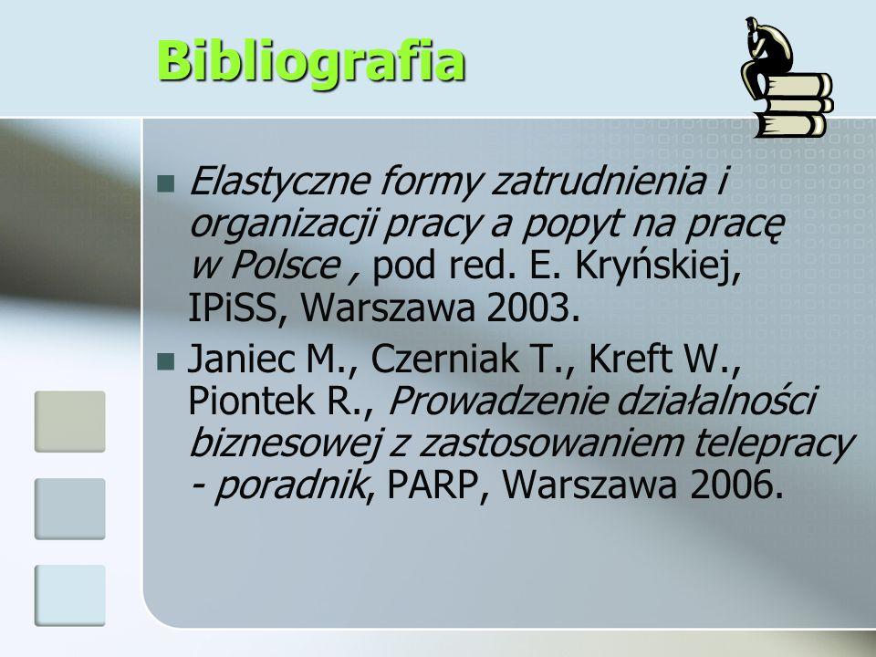 Bibliografia Elastyczne formy zatrudnienia i organizacji pracy a popyt na pracę w Polsce , pod red. E. Kryńskiej, IPiSS, Warszawa 2003.