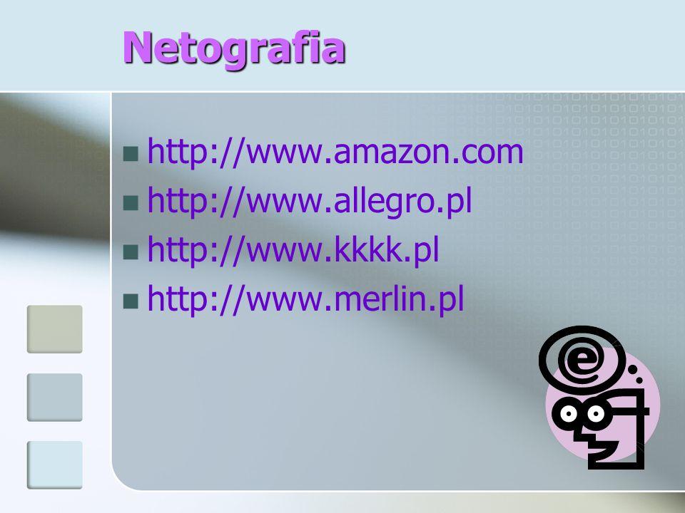 Netografia http://www.amazon.com http://www.allegro.pl