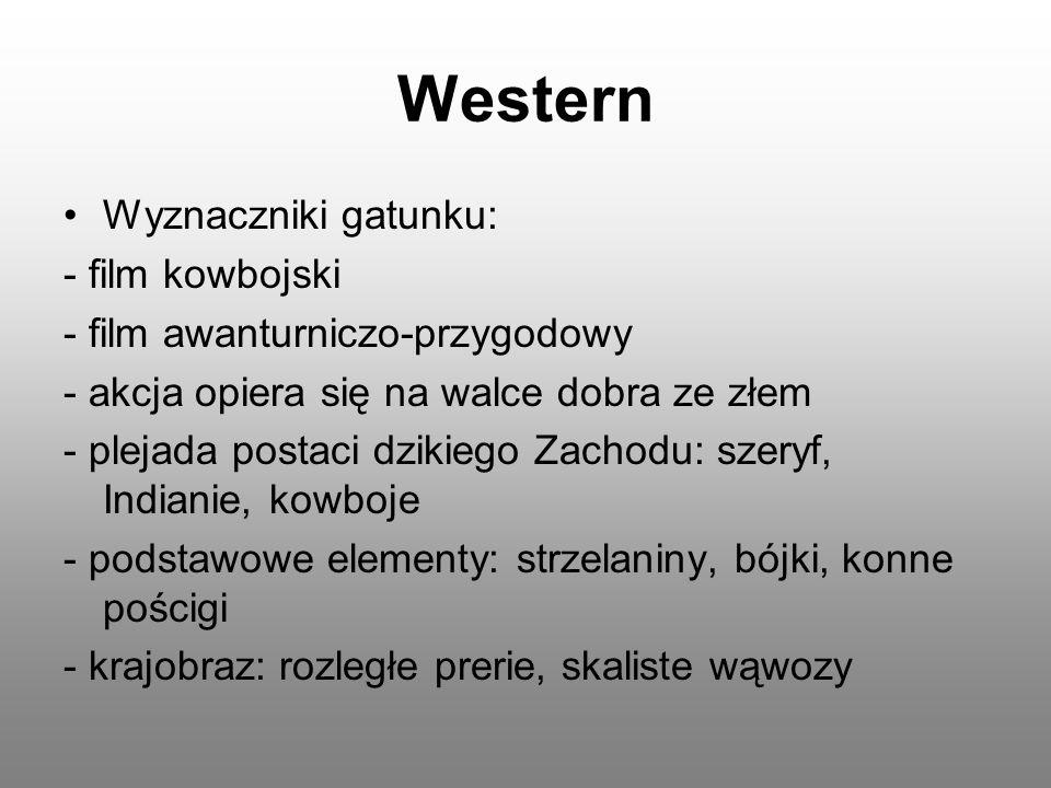 Western Wyznaczniki gatunku: - film kowbojski