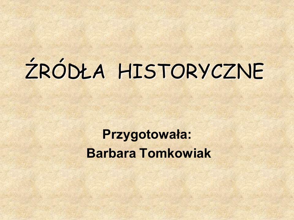 Przygotowała: Barbara Tomkowiak