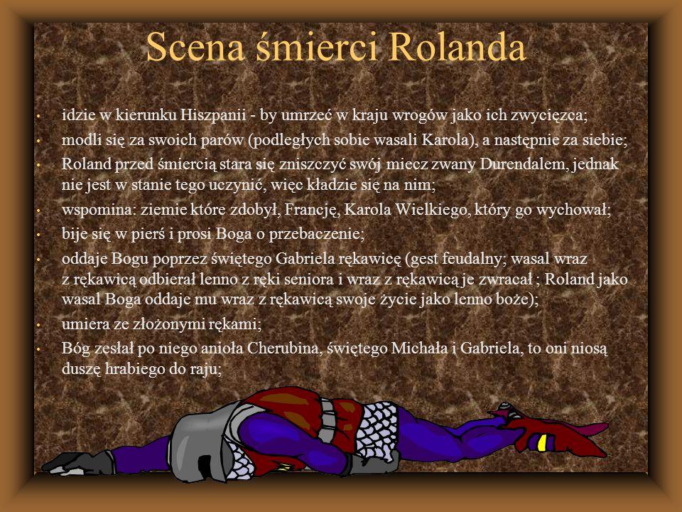 Scena śmierci Rolanda idzie w kierunku Hiszpanii - by umrzeć w kraju wrogów jako ich zwycięzca;