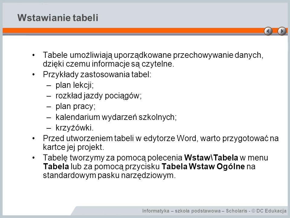 Wstawianie tabeli Tabele umożliwiają uporządkowane przechowywanie danych, dzięki czemu informacje są czytelne.