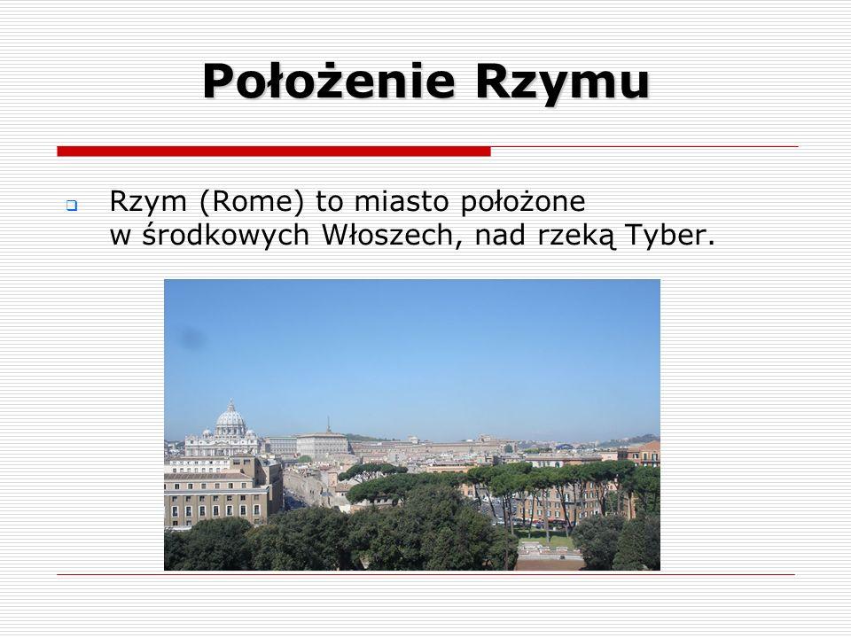 Położenie Rzymu Rzym (Rome) to miasto położone w środkowych Włoszech, nad rzeką Tyber.