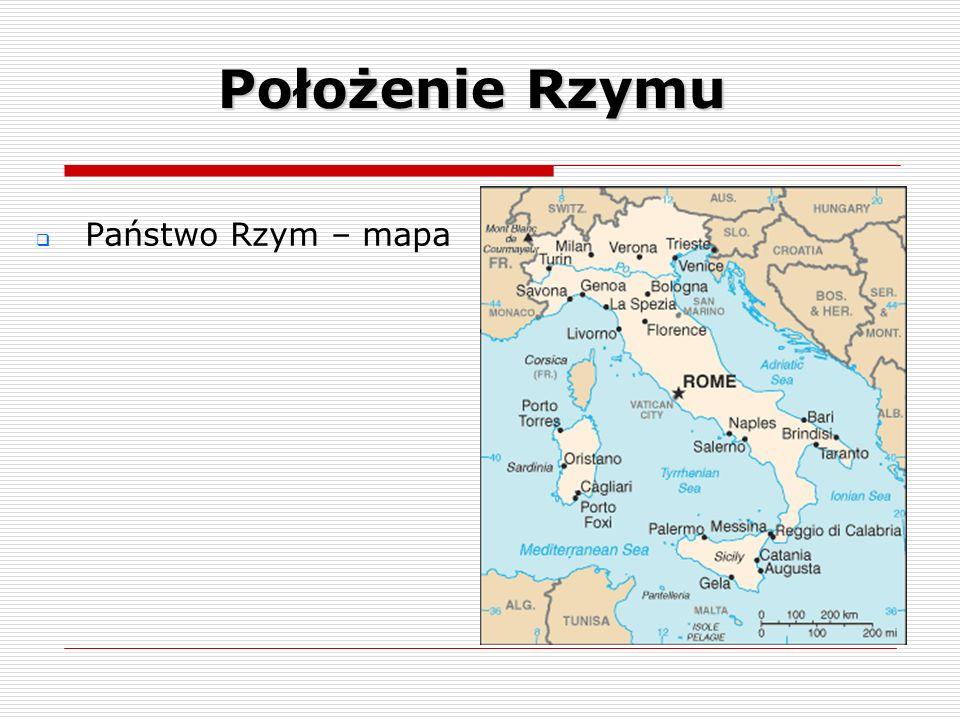 Położenie Rzymu Państwo Rzym – mapa