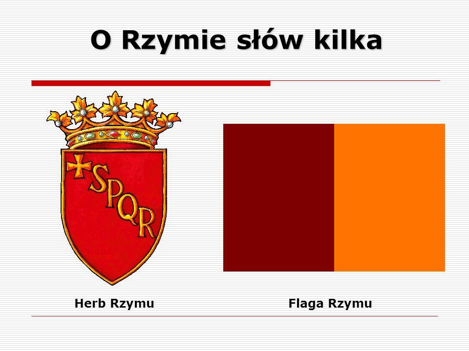 O Rzymie słów kilka Herb Rzymu Flaga Rzymu