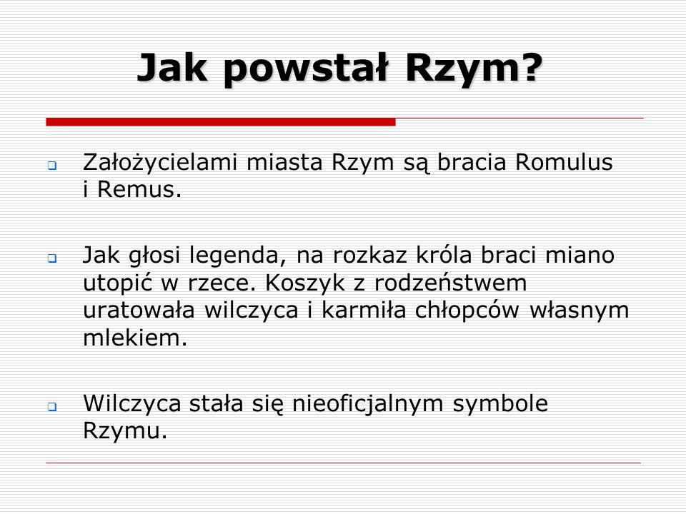Jak powstał Rzym Założycielami miasta Rzym są bracia Romulus i Remus.
