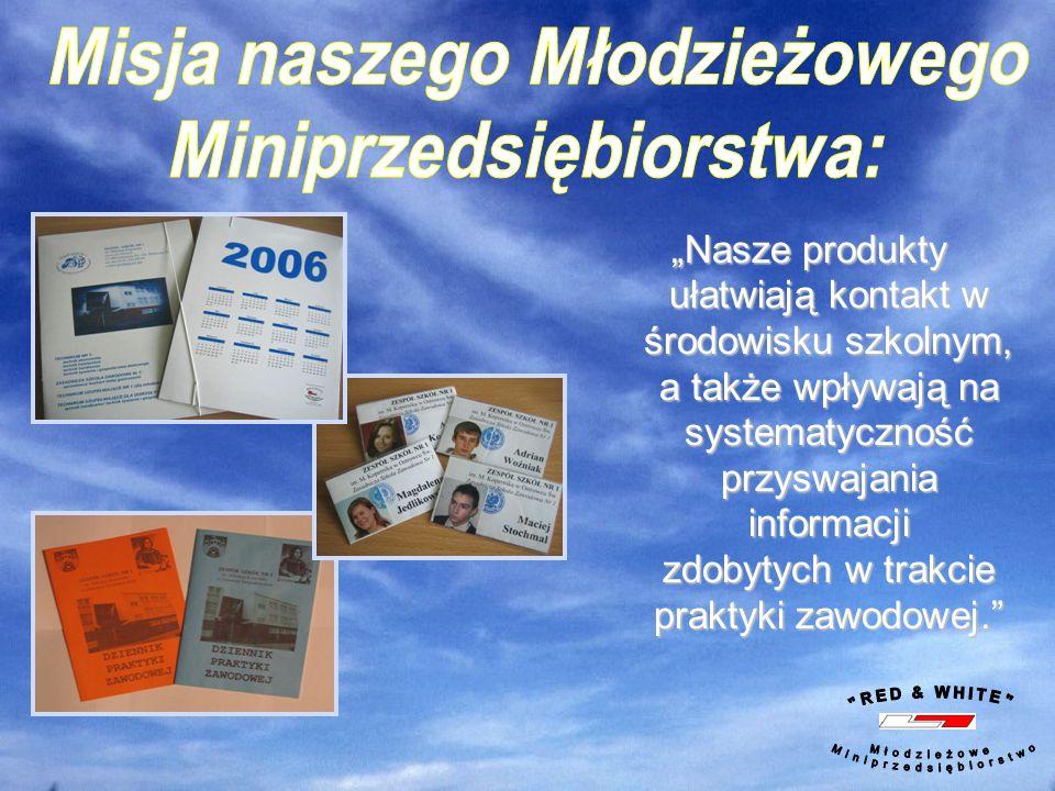 Misja naszego Młodzieżowego Miniprzedsiębiorstwa: