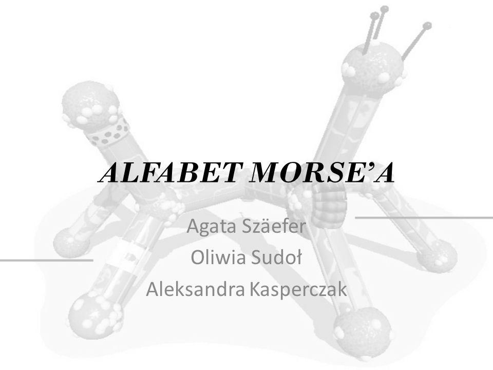 Agata Szäefer Oliwia Sudoł Aleksandra Kasperczak
