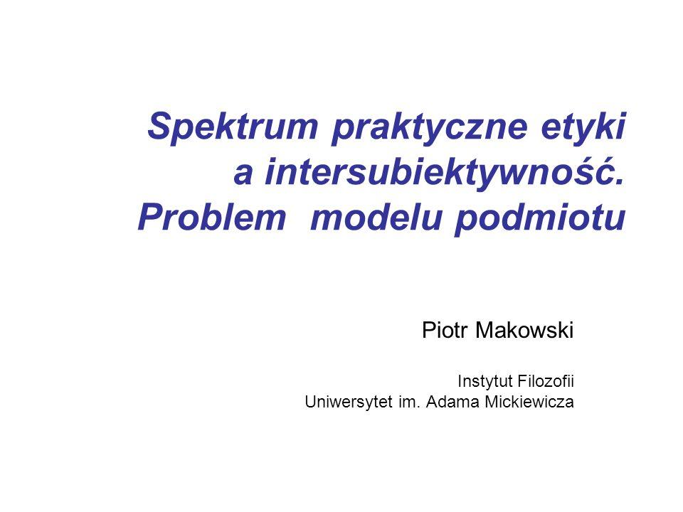 Piotr Makowski Instytut Filozofii Uniwersytet im. Adama Mickiewicza