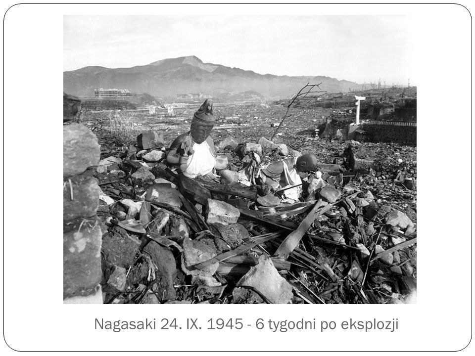 Nagasaki 24. IX. 1945 - 6 tygodni po eksplozji