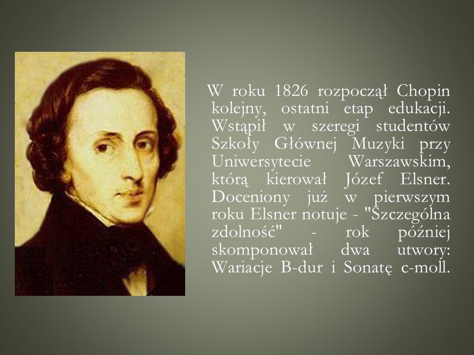 W roku 1826 rozpoczął Chopin kolejny, ostatni etap edukacji