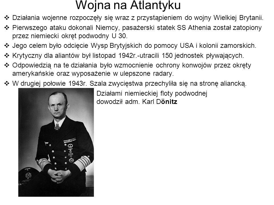 Wojna na Atlantyku Działania wojenne rozpoczęły się wraz z przystąpieniem do wojny Wielkiej Brytanii.