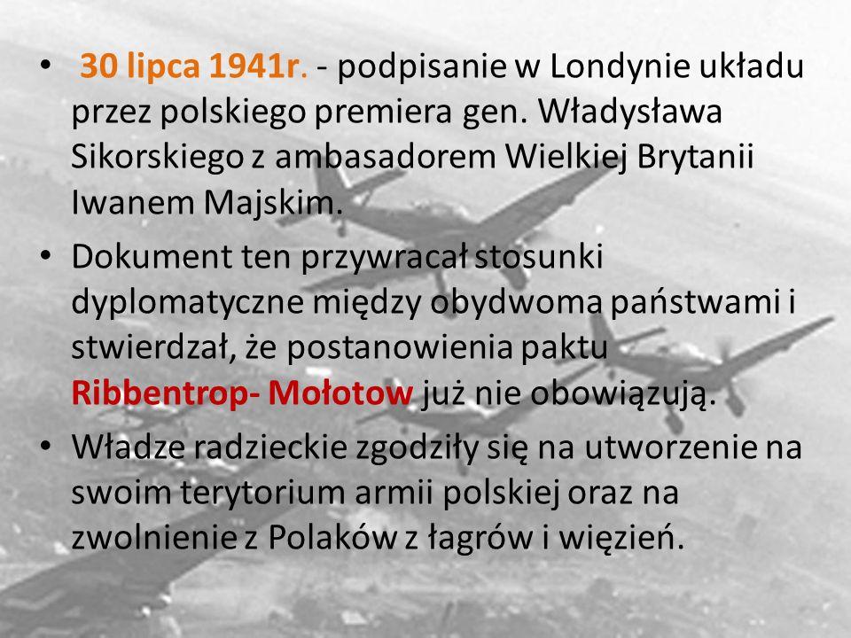 30 lipca 1941r. - podpisanie w Londynie układu przez polskiego premiera gen. Władysława Sikorskiego z ambasadorem Wielkiej Brytanii Iwanem Majskim.