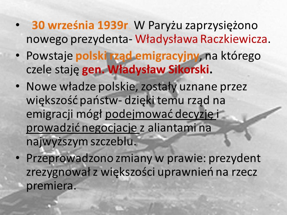 30 września 1939r. W Paryżu zaprzysiężono nowego prezydenta- Władysława Raczkiewicza.