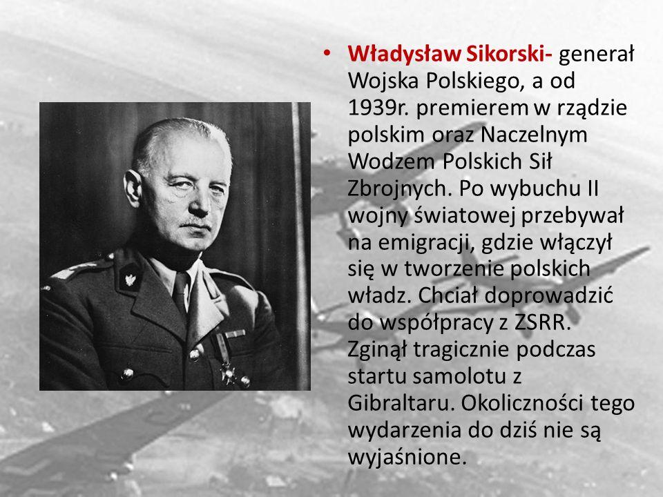 Władysław Sikorski- generał Wojska Polskiego, a od 1939r